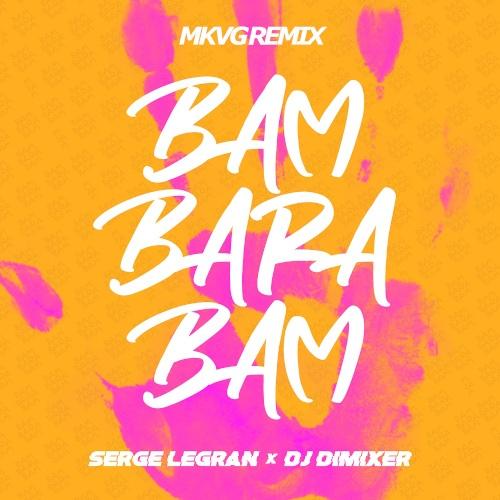 Serge Legran & Dj Dimixer - Bam Barabam (Mkvg Remix) [2020]