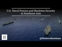 U S Naval Posture and Maritime Security in Southeast Asia