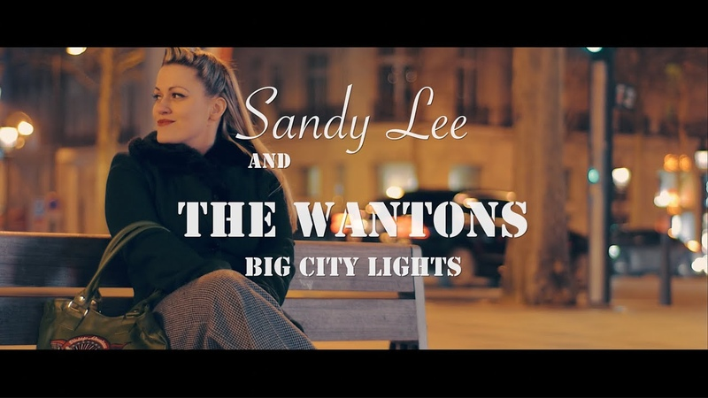 Sandy Lee and The Wantons Big City Lights Official Video HD