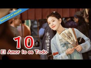 【Sub Español】El Amor lo es Todo EP10 |