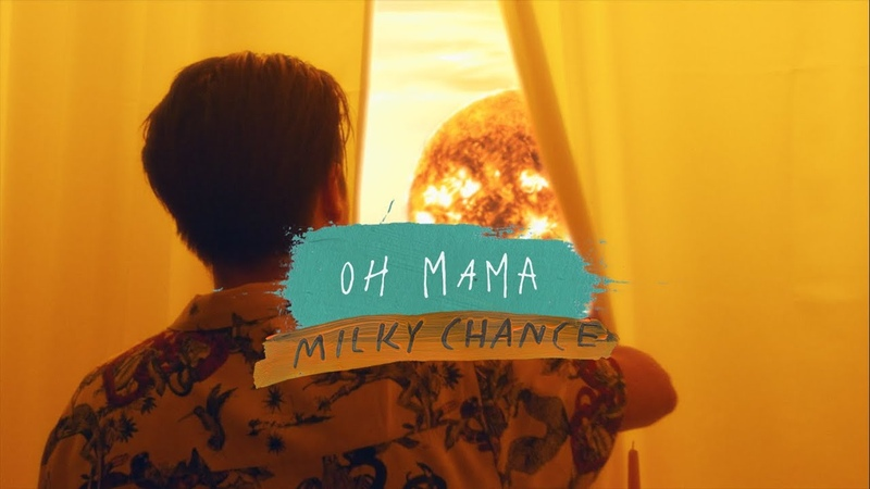 Milky Chance - Oh Mama (Official Video)
