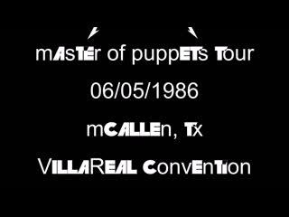 Metallica master of puppets tour @ villa real conv. ctr. mcallen, tx 06-05-1986_