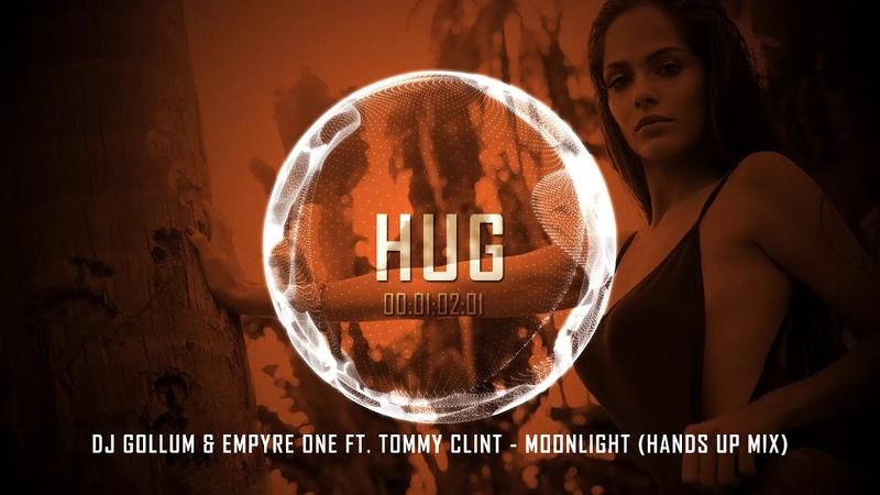 DJ Gollum Empyre One ft. Tommy Clint - Moonlight (Hands Up Mix)