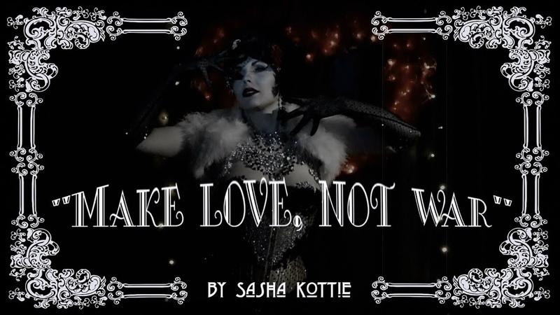 Make love not war Kristabel Otem burlesque