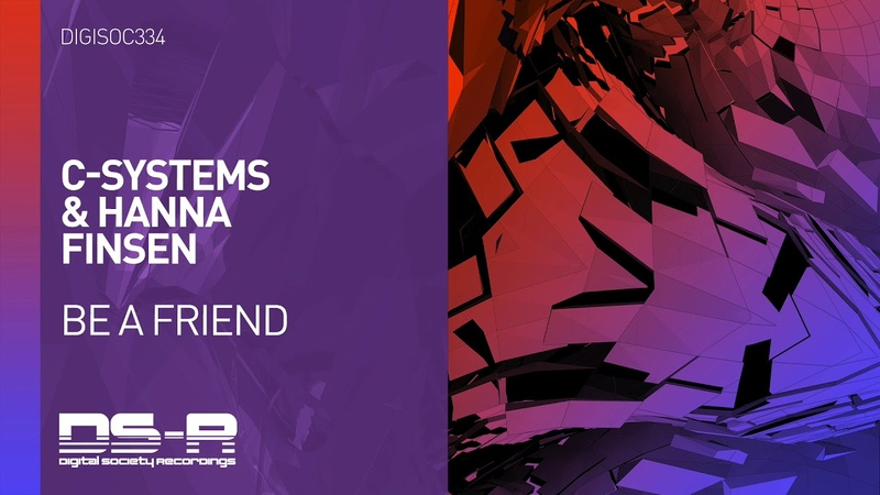Be A Friend - C-Systems Hannah Finsen [OUT NOW]
