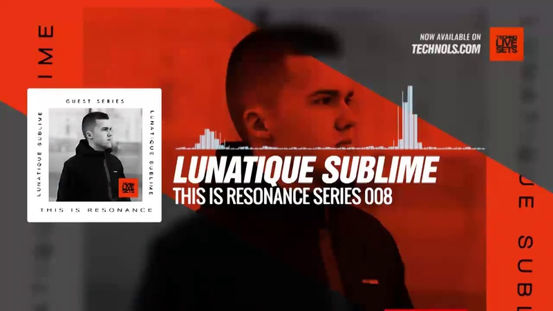 Techno set: Lunatique Sublime - This Is Resonance Guest Series 08