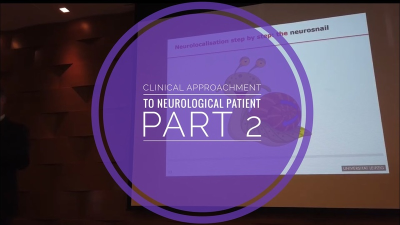 Клинический подход к неврологическому пациенту Часть 2 Clinical approachment to neurological patient Part 2