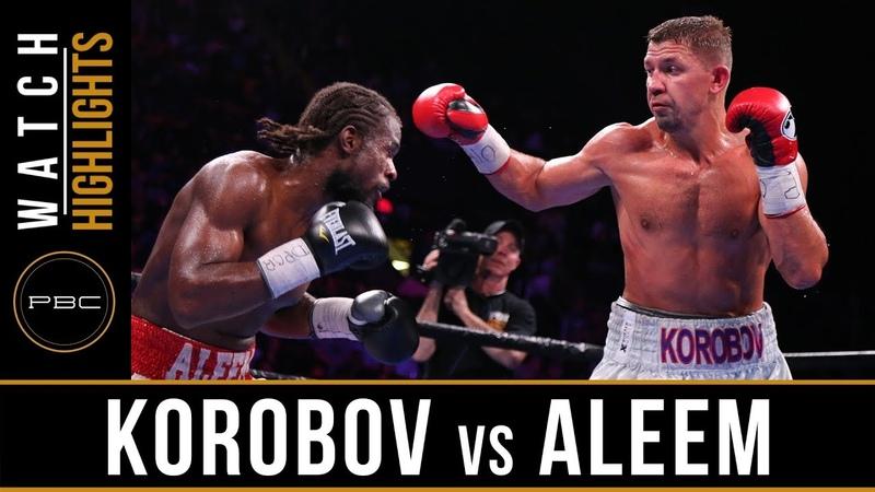 Korobov vs Aleem HIGHLIGHTS May 11 2019 PBC on FOX