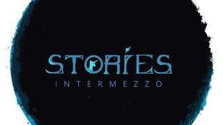 Stories: Intermezzo [Full-Album]