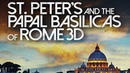 Собор Святого Петра и Великая базилика St Peter's and the Papal Basilicas of Rome 2016