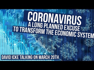 Coronavirus - A Long Planned Excuse To Transform The Economic System