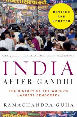 India After Gandhi Revised and Updated Edition - Ramachandra Guha