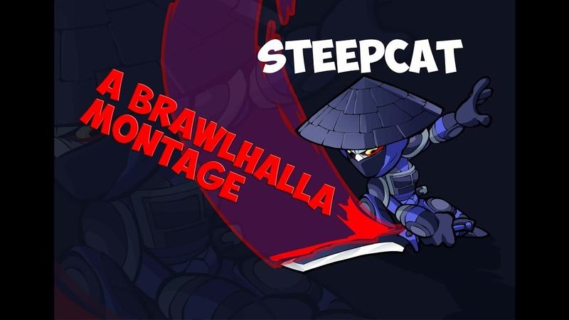 SteepCat - A Brawlhalla Montage