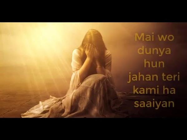 Main Woh Duniya Hoon Jahan Teri Kami Hai Saiya full song