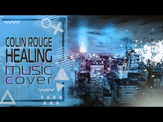 [VIDEOCOVER] - Colin Rouge - Healing