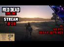 Red Dead Redemption 2 | Online | PC 60FPS Ultra Settings | Stream 20