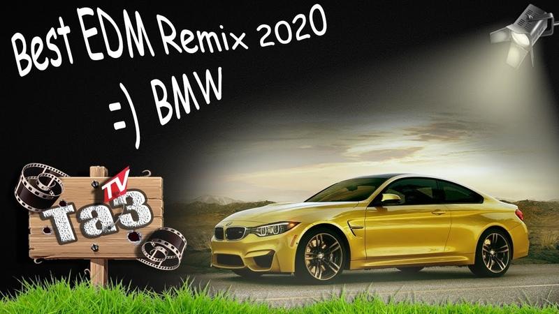 TaзTV Best EDM Remix 2019 2020 Rap Club Music BMW
