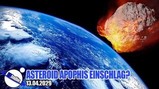 Asteroid Apophis -  - Einschlag?