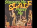 Slade - Kill 'Em At The Hot Club Tonite (Official Audio)