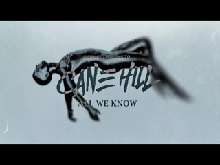 Cane Hill - All We Know