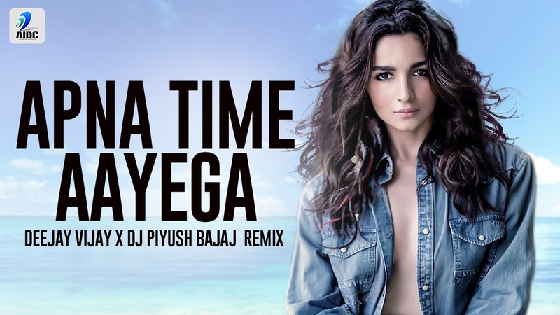 Apna Time Aayega Remix Deejay Vijay X DJ Piyush Bajaj Gully Boy Ranveer Singh Alia Bhatt