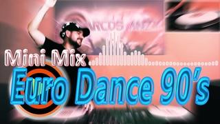 MINI MIX EURO DANCE MUSIC ANOS 90 '22/09/2020' MR MARCOS ANZY'