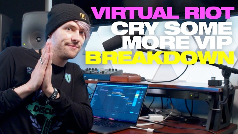 [TUTORIAL] Virtual Riot Breaks Down Cry Some More VIP